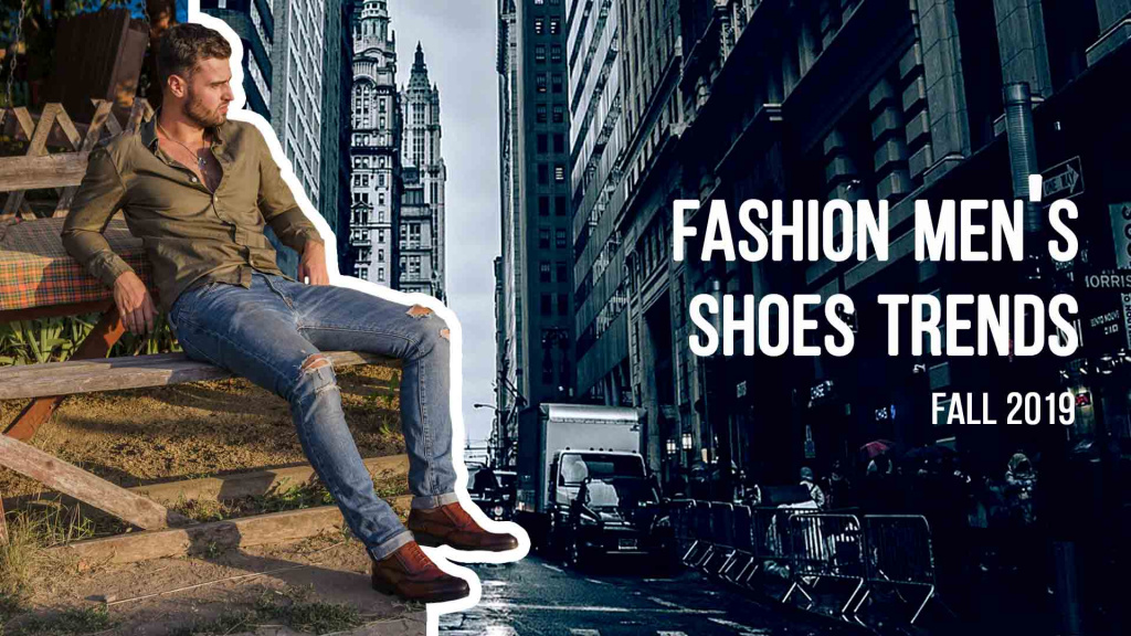 Fashion men's shoes trends Fall 2019.jpg